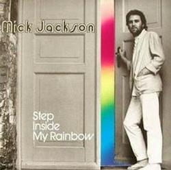 Mick Jackson - Step Inside My Rainbow - Complete LP