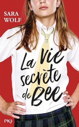 LIVRE | La Vie Secrète de Bee - Sara Wolf
