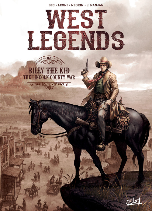 West legends - Tome 02 Billy the kid, the Lincoln county war - Bec & Leoni & Negrin & Nanjan