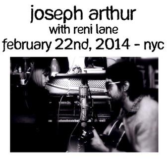 Le choix des lecteurs # 102 : Joseph Arthur with Reni Lane - NYC - 22 février 2014