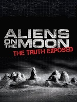 Documentaire : Aliens on the moon - the truth exposed