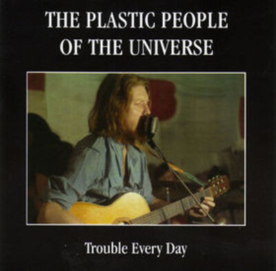 Cover me # 106 : Plastic People of the Universe - Trouble Every Day (2002)