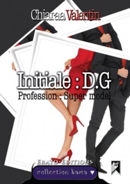 """""""Initiales : DG - Profession : Supermodel"""" Un roman court pour se changer les idées, mais des améliorations à faire en ce qui concerne l'écriture."""