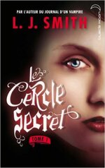 Le Cercle Secret -Tome 1 de L.J. Smith