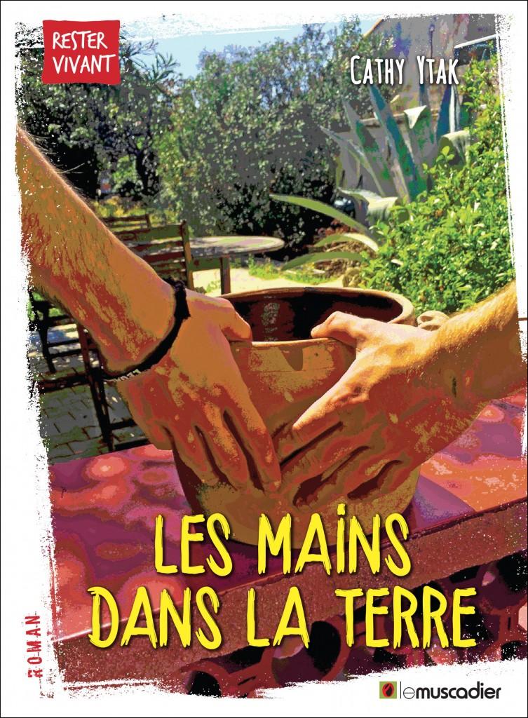 les mains dans la terre cathy ytak bibliolingus blog livre