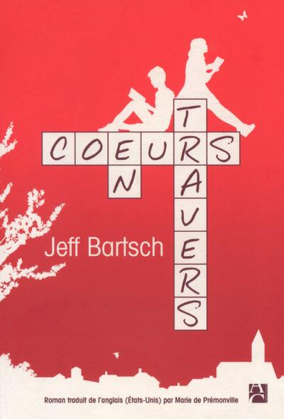 Cœurs en travers - Jeff Bartsch
