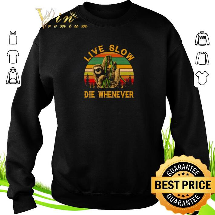 Pretty Sloth live slow die whenever vintage shirt