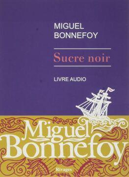 Sucre noir de Miguel Bonnefroy