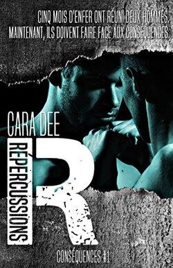 Répercussions: Conséquences #1 de Cara Dee