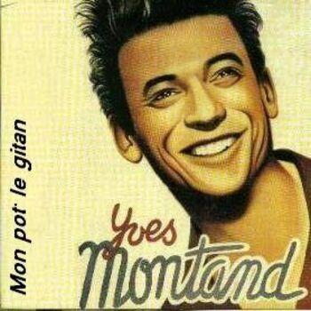 Yves Montand, Mon pot' le gitan - paroles