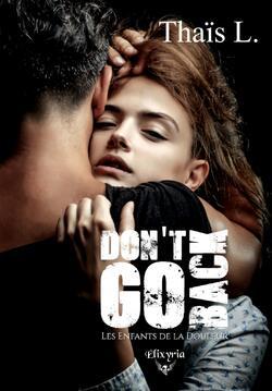 Don't go back : les enfants de la douleur - Thaïs L
