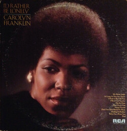 Carolyn Franklin - I'd Rather Be Lonely - Complete LP