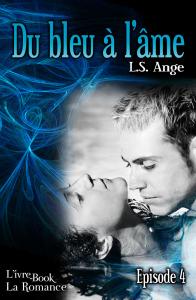 Du bleu a l'ame, ep.4 - L.S. Ange