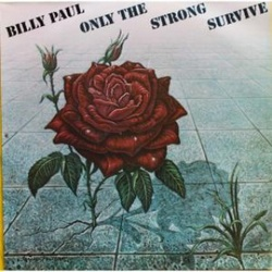Billy Paul - Only The Strong Survive - Complete LP
