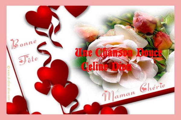Une Chanson Douce   Celine Dion  Bonne Fete a toutes les Mamans