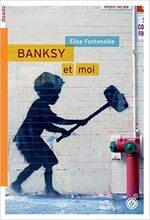 Banksy et moi, Elise FONTENAILLE