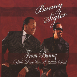 Bunny Sigler - From Bunny With Love & A Little Soul - Complete CD