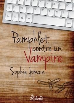 Pamphlet contre un vampire - Sophie Jomain @SophieJomain @RebelleEditions