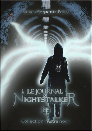 "Le journal de Nightstalker de Steve ""serpent"" Fabry"