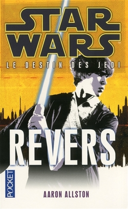 Star Wars - Le Destin des Jedi - Tome 4 : Revers - Aaron Allston