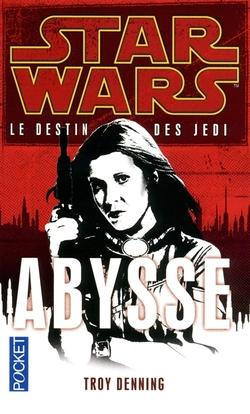 Star Wars - Le Destin des Jedi - Tome 3 : Abysse - Troy Denning