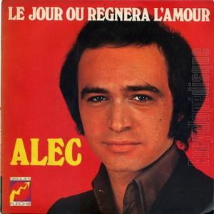 ALEC - LE JOUR OU REGNERA L'AMOUR