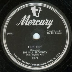 Big Bill Broonzy : Hey Hey (1952)