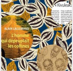 L'homme qui dépeuplait les collines, Alain LALLEMAND
