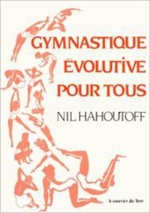 Cover of: Gymnastique évolutive pour tous by Nil Hahoutoff