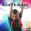 Bitch I'm Madonna Remixes EP