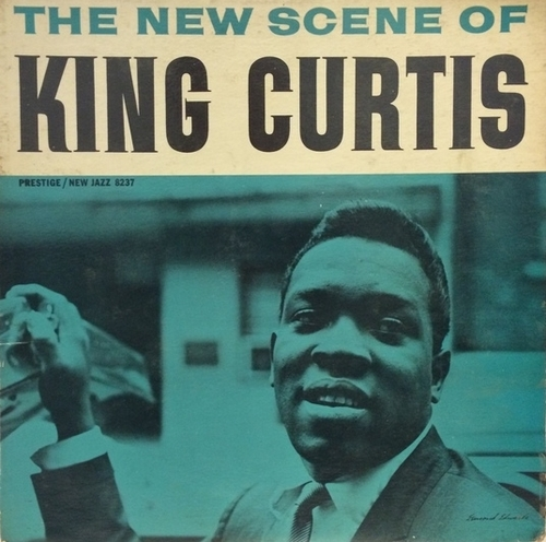 "King Curtis : Album "" The New Scene Of King Curtis "" New Jazz Records NJLP 8237 [ US ]"