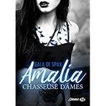 Chronique Amalia, Chasseuse d'âmes de Gala de Spax