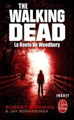 The Walking Dead : La Route de Woodbury - Kirkman & Bonansinga