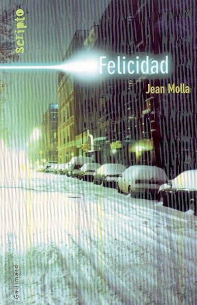 Jean Molla, Felicidad