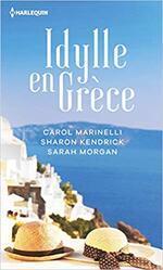 Chronique Idylle en Grèce de Carol Marinelli, Sharon Kendrick et Sarah Morgan