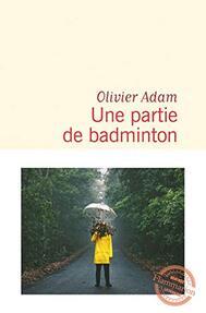 Une parie de badminton de Olivier Adam