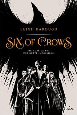"""Six of Crows"" de Leigh Bardugo"