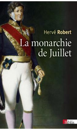 La monarchie de Juillet  -  Hervé Robert