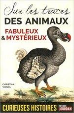 Sur les traces des animaux Fabuleux & Mystérieux de Christian Vignol