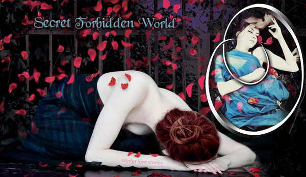 Secret Forbidden World version 'Winter Love Stories'