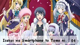 Isekai wa Smartphone to Tomo ni. 04