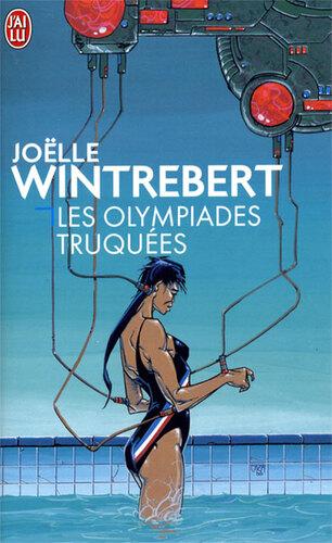 Les olympiades truquées - Joëlle Wintrebert