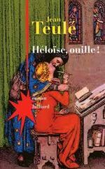 HELOÏSE, OUILLE ! de JEAN TEULE