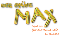 Der Grüne Max 6H Einheit 3, 4 und 5