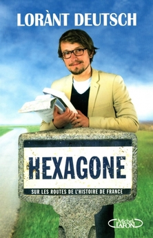 Hexagone ; Lorànt Deutsch