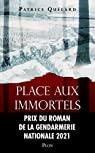 Place aux immortels par Patrice Quélard