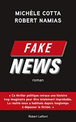 Fake News, Michèle COTTA & Robert NAMIAS