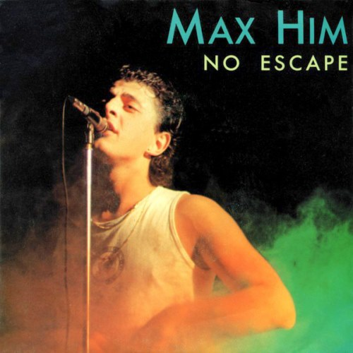 Max-Him - No Escape (1984)