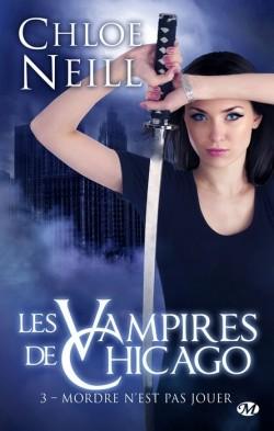 Les Vampires de Chicago, Tome 3 : Mordre n'est pas jouer de Chloe Neill