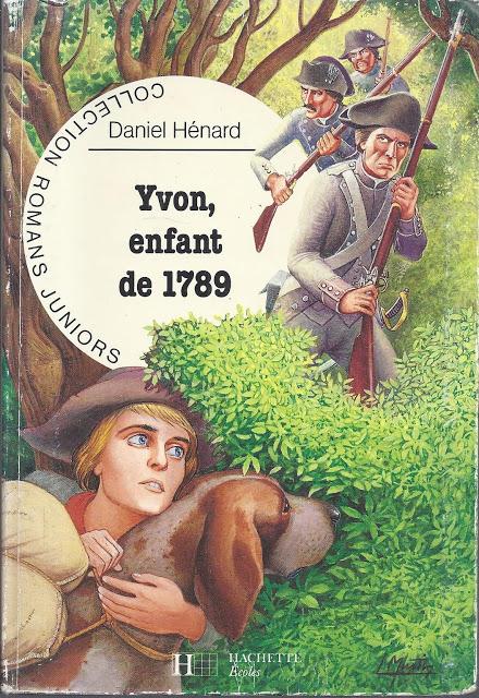 Daniel Hénard, Yvon, enfant de 1789 (roman historique jeunesse, 1989)